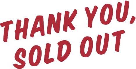THANK YOU, SOLD OUT